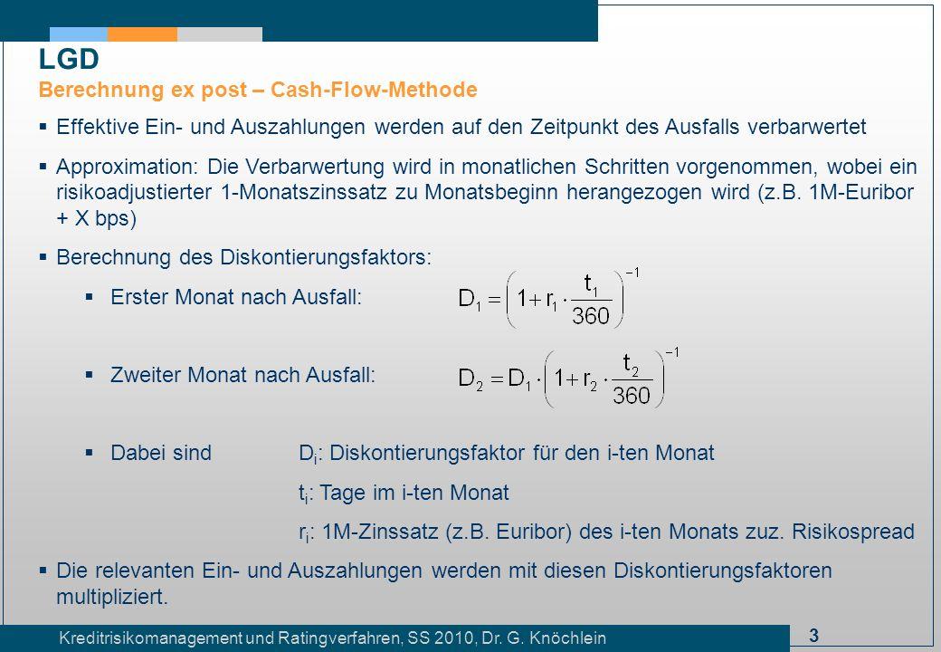 3 Kreditrisikomanagement und Ratingverfahren, SS 2010, Dr. G. Knöchlein Effektive Ein- und Auszahlungen werden auf den Zeitpunkt des Ausfalls verbarwe