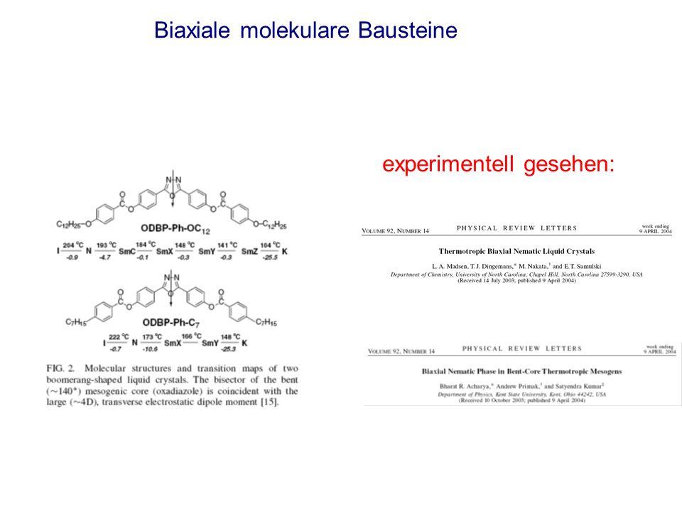 Biaxiale molekulare Bausteine experimentell gesehen: