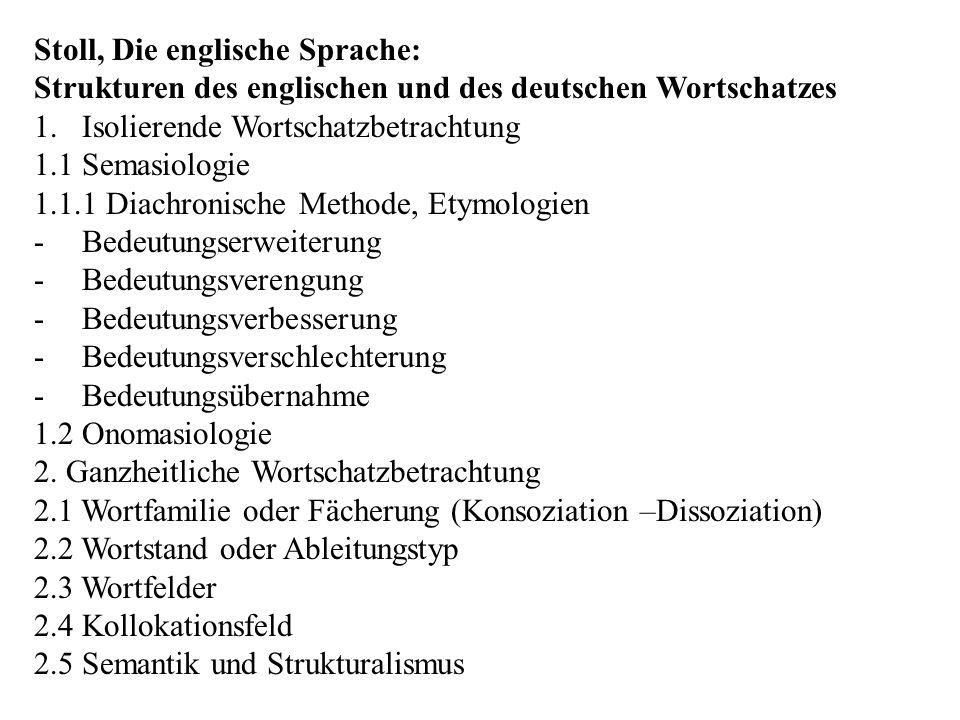 Stoll, Die englische Sprache: Strukturen des englischen und des deutschen Wortschatzes 1.Isolierende Wortschatzbetrachtung 1.1 Semasiologie 1.1.1 Diac