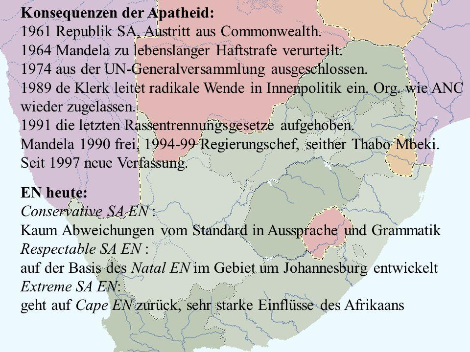 Konsequenzen der Apatheid: 1961 Republik SA, Austritt aus Commonwealth. 1964 Mandela zu lebenslanger Haftstrafe verurteilt. 1974 aus der UN-Generalver