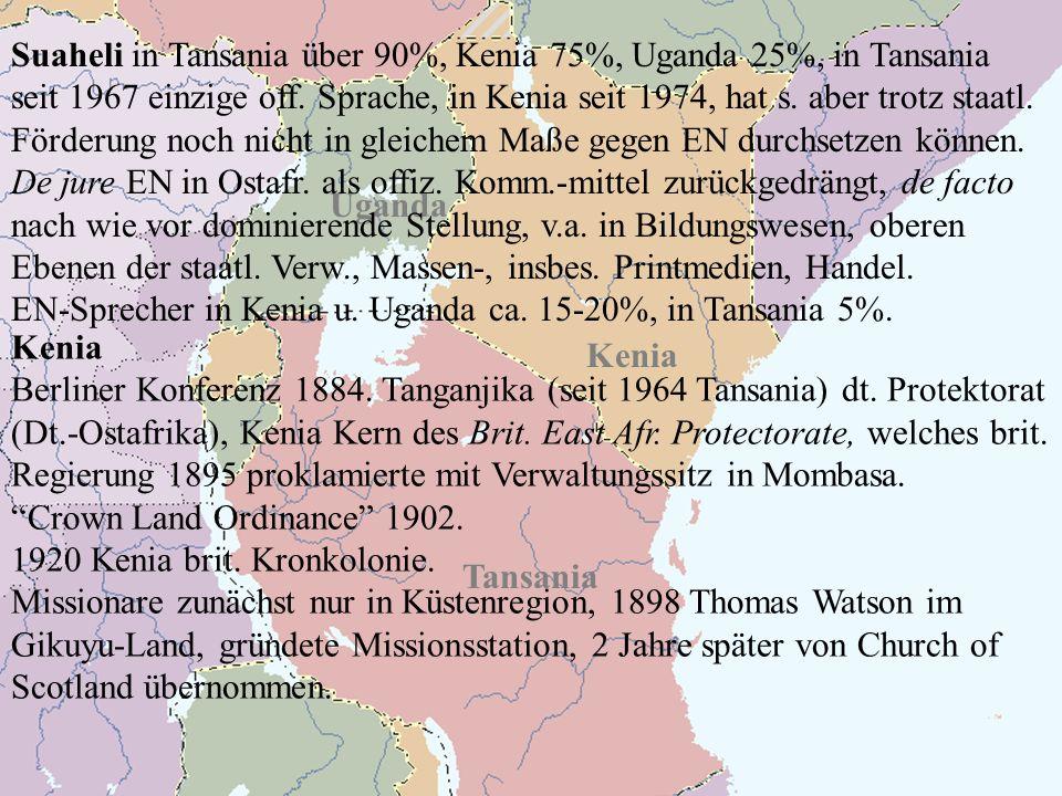 Kenia Uganda Tansania Kenia Berliner Konferenz 1884. Tanganjika (seit 1964 Tansania) dt. Protektorat (Dt.-Ostafrika), Kenia Kern des Brit. East Afr. P