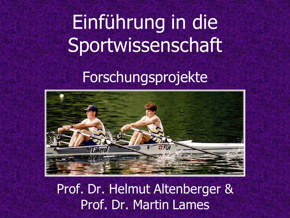 Einführung in die Sportwissenschaft Forschungsprojekte Prof.