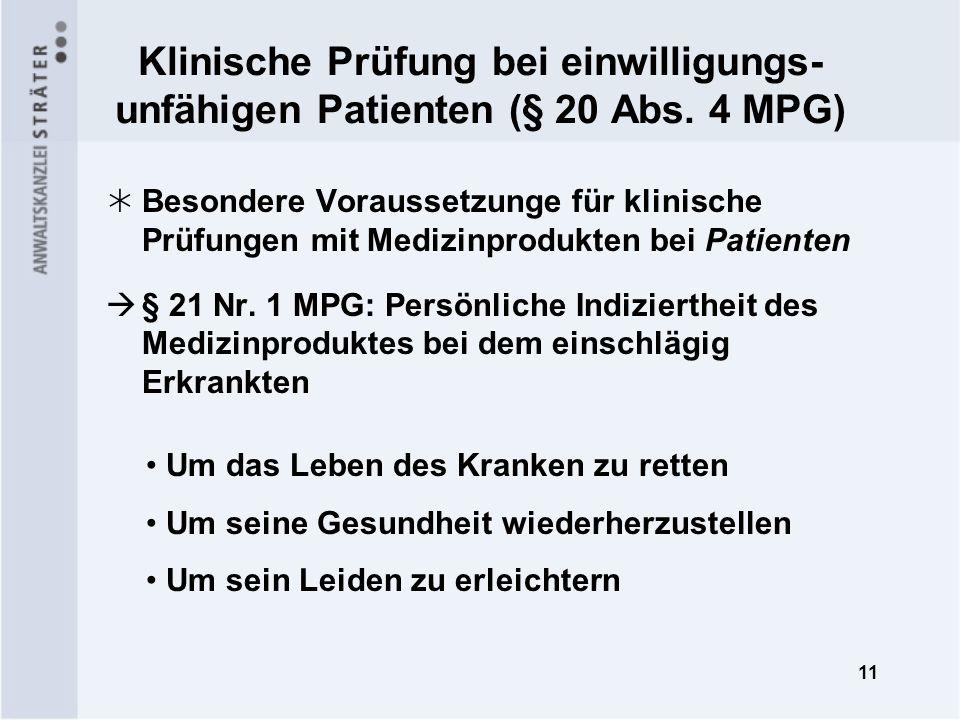 11 Klinische Prüfung bei einwilligungs- unfähigen Patienten (§ 20 Abs. 4 MPG) Besondere Voraussetzunge für klinische Prüfungen mit Medizinprodukten be