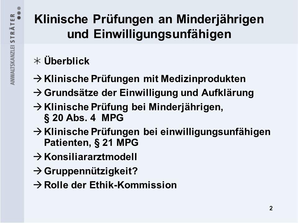 2 Klinische Prüfungen an Minderjährigen und Einwilligungsunfähigen Überblick Klinische Prüfungen mit Medizinprodukten Grundsätze der Einwilligung und