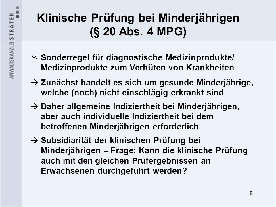 8 Klinische Prüfung bei Minderjährigen (§ 20 Abs. 4 MPG) Sonderregel für diagnostische Medizinprodukte/ Medizinprodukte zum Verhüten von Krankheiten Z