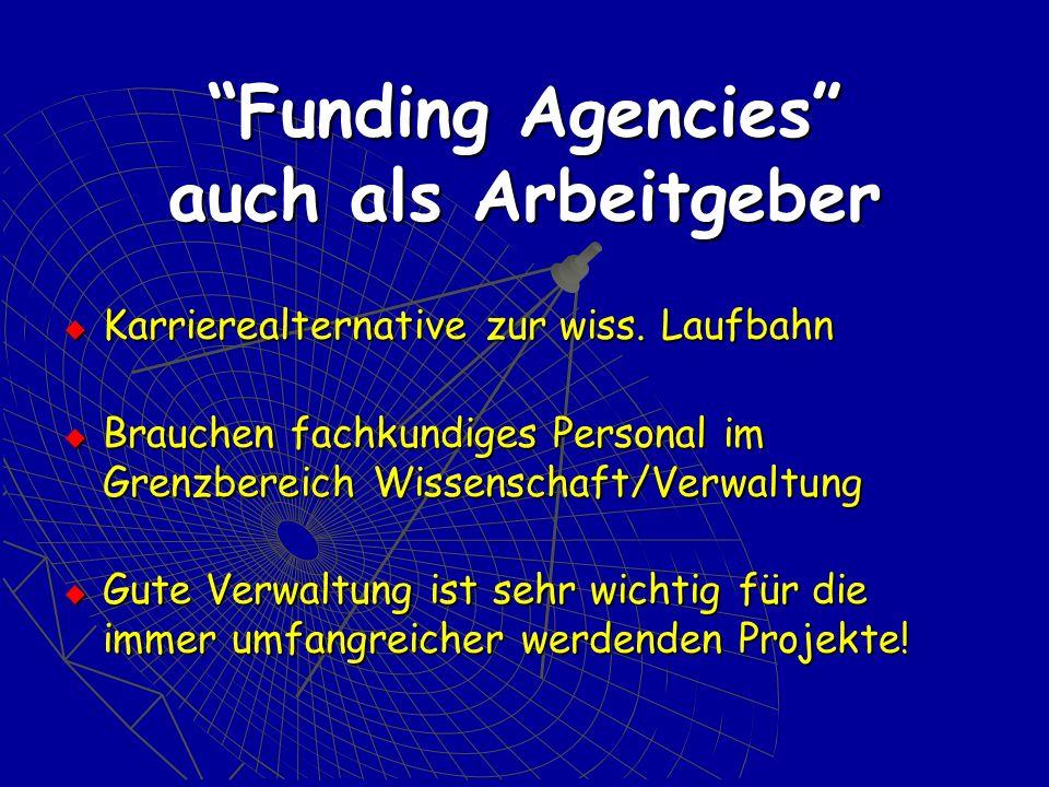 Funding Agencies auch als Arbeitgeber Karrierealternative zur wiss.