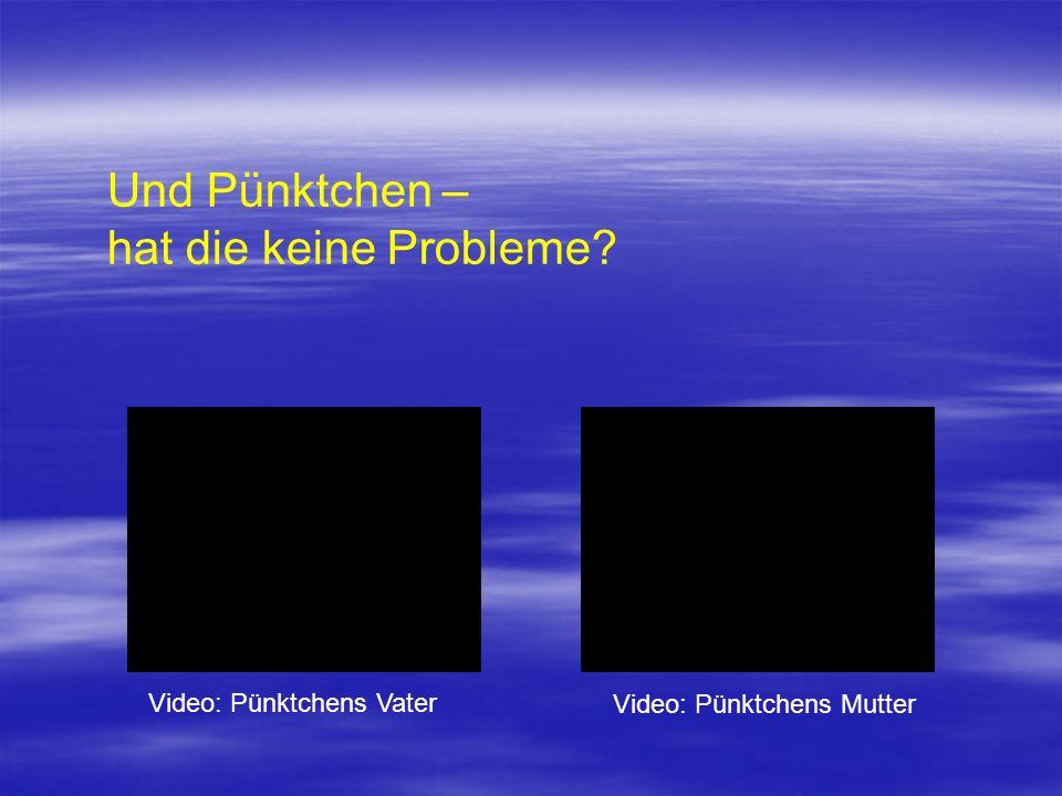 Video: Pünktchens Vater Video: Pünktchens Mutter Und Pünktchen – hat die keine Probleme?