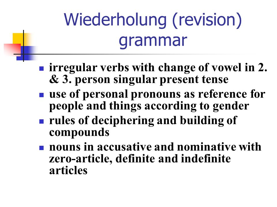 Wiederholung (revision) speech topics Greeting and Introducing yourself use the du and Sie form use numbers 1 – use of directions in speech - (north, south…, left…, on the bottom…), cities and countries asking and giving information about languages you speak, subjects you study, about nationalities, professions, age of a person