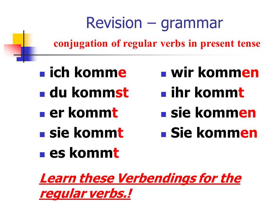 Revision – grammar conjugation of regular verbs in present tense ich finde du findest er findet sie findet es findet wir finden ihr findet sie finden Sie finden Verbs ending on –t (arbeiten) or –d (finden) have an extra e with du, er, sie, es and ihr.
