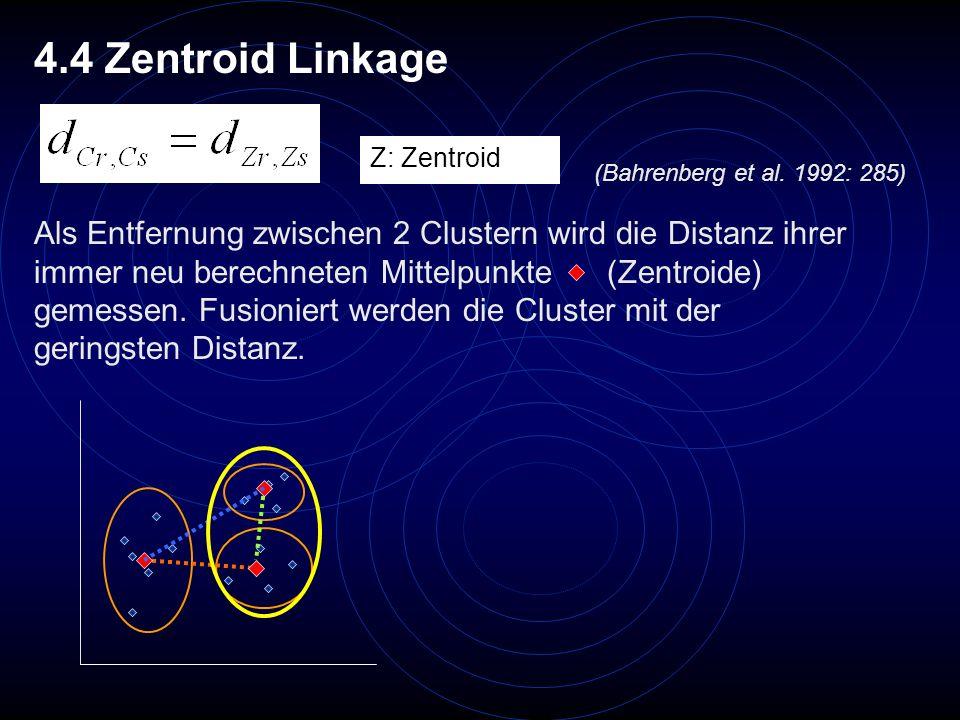 Als Entfernung zwischen 2 Clustern wird die Distanz ihrer immer neu berechneten Mittelpunkte (Zentroide) gemessen. Fusioniert werden die Cluster mit d