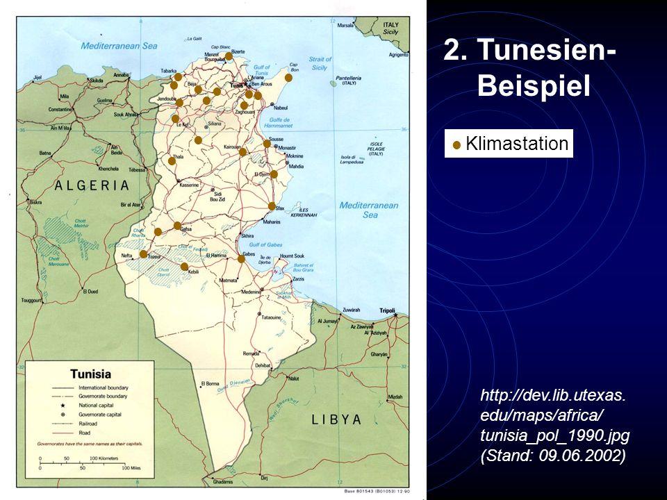 http://dev.lib.utexas. edu/maps/africa/ tunisia_pol_1990.jpg (Stand: 09.06.2002) 2.Tunesien- Beispiel Klimastation