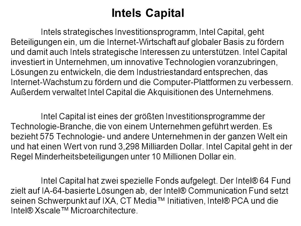 Intels Capital Intels strategisches Investitionsprogramm, Intel Capital, geht Beteiligungen ein, um die Internet-Wirtschaft auf globaler Basis zu förd