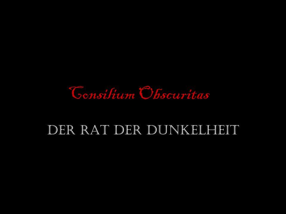 Consilium Obscuritas Der Rat der Dunkelheit