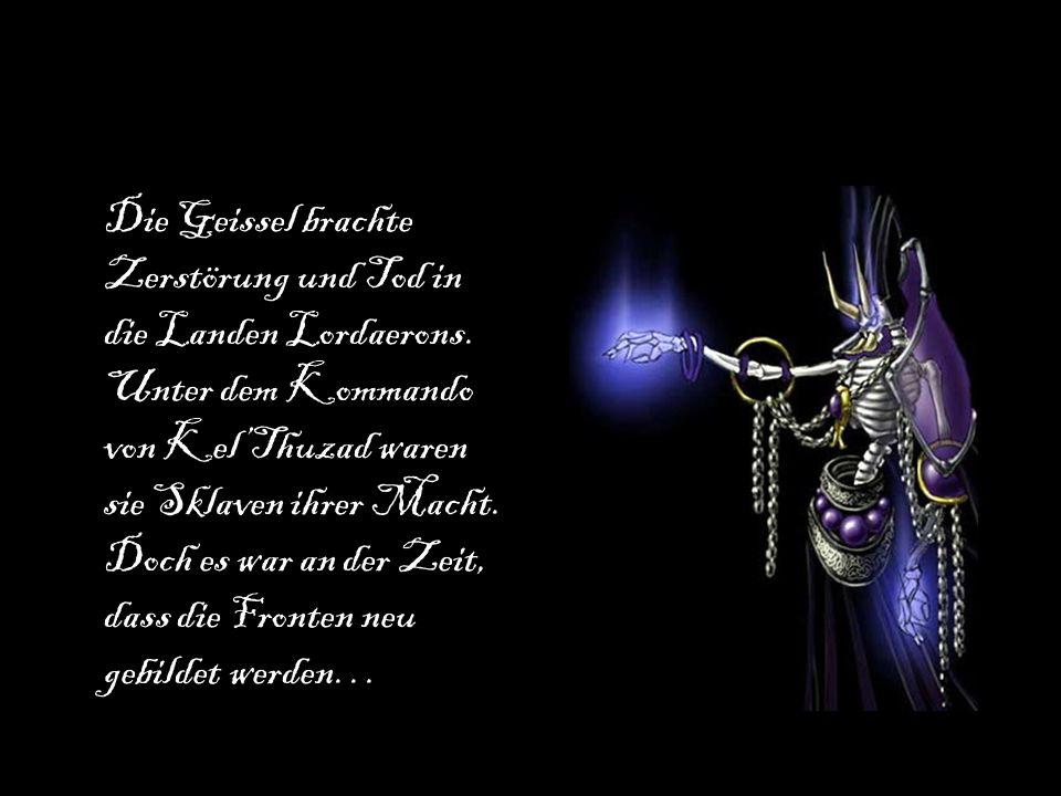Die Geissel brachte Zerstörung und Tod in die Landen Lordaerons.