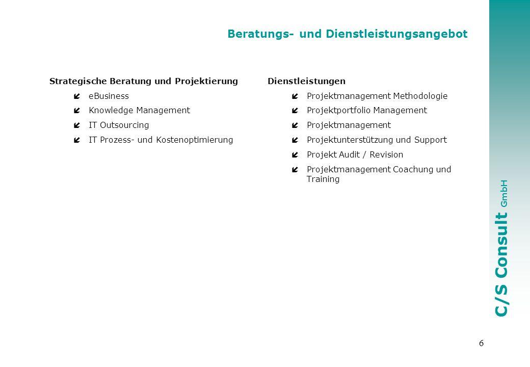 C/S Consult GmbH 7 Strategische Beratung und Projektierung Ansprechpartner Paul Eberle C/S Consult GmbH Holbeinstrasse 19 4051 Basel Tel.:+41 61 273 0830 Mail:cs_consult_gmbh@hotmail.com