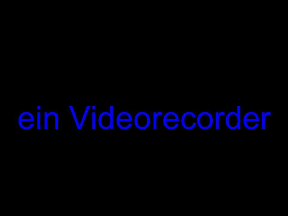 ein Videorecorder