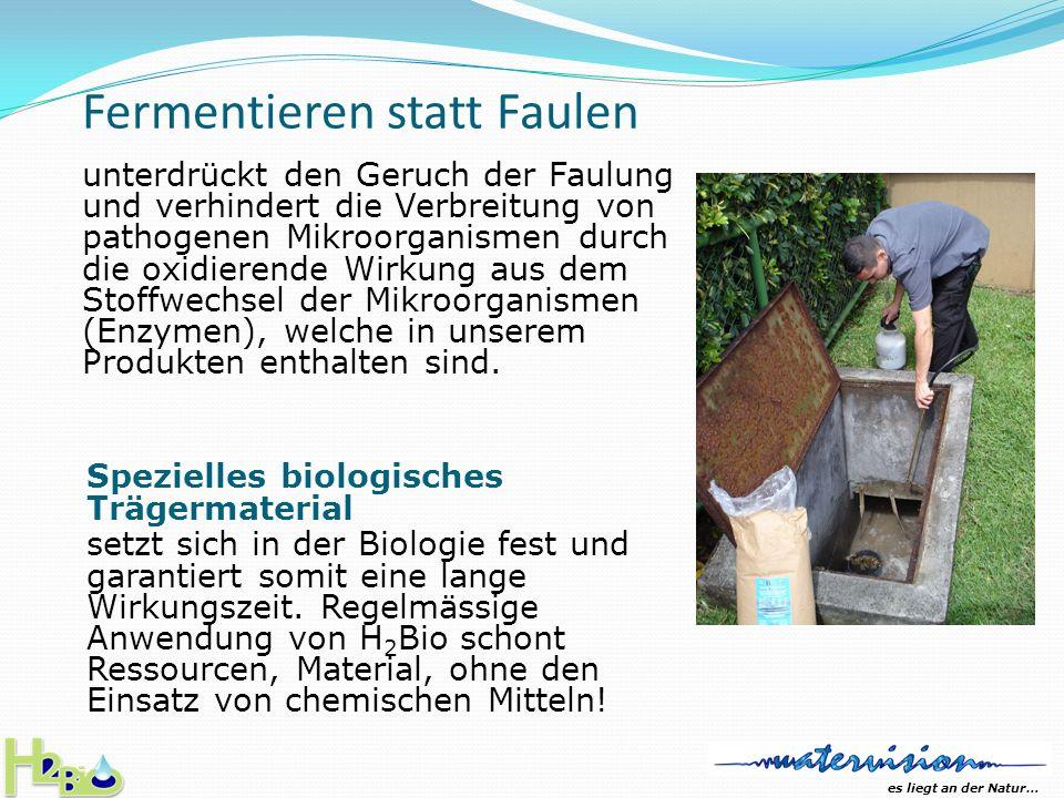 es liegt an der Natur… Die Mikroorganismen in H 2 Bio optimieren den biologischen Prozess reduzieren die Anzahl von Krankheitserregern reduzieren die Gasentwicklung (Geruchsemissionen) unterstützt das Einhalten von bestehenden Normen und Vor-schriften in Abwasseraufbereitung fördern die Schlammstabilisation.