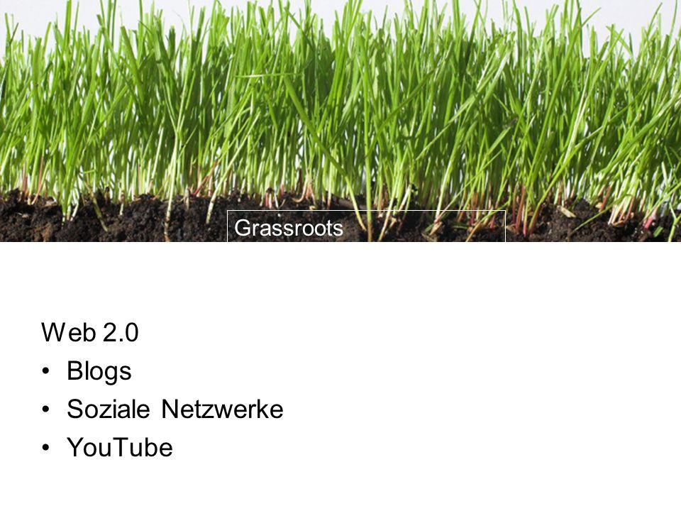 Web 2.0 Blogs Soziale Netzwerke YouTube Grassroots
