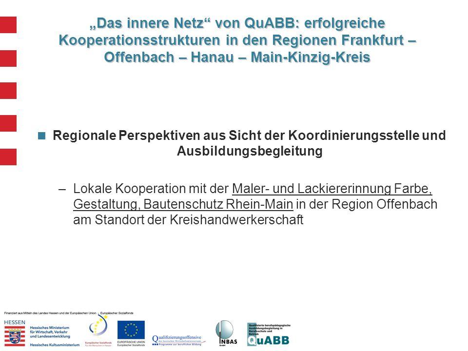 Das innere Netz von QuABB: erfolgreiche Kooperationsstrukturen in den Regionen Frankfurt – Offenbach – Hanau – Main-Kinzig-Kreis Regionale Perspektive