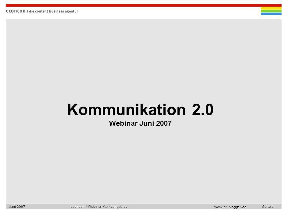 econcon | Webinar MarketingbörseJuni 2007Seite 1 www.pr-blogger.de Kommunikation 2.0 Webinar Juni 2007