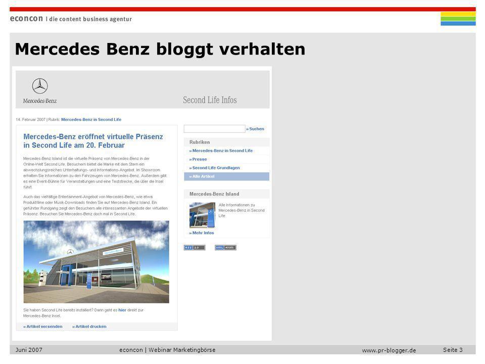 econcon | Webinar MarketingbörseJuni 2007Seite 3 www.pr-blogger.de Mercedes Benz bloggt verhalten