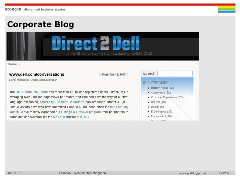 econcon   Webinar MarketingbörseJuni 2007Seite 7 www.pr-blogger.de Wann lohnt sich ein Corporate Blog.