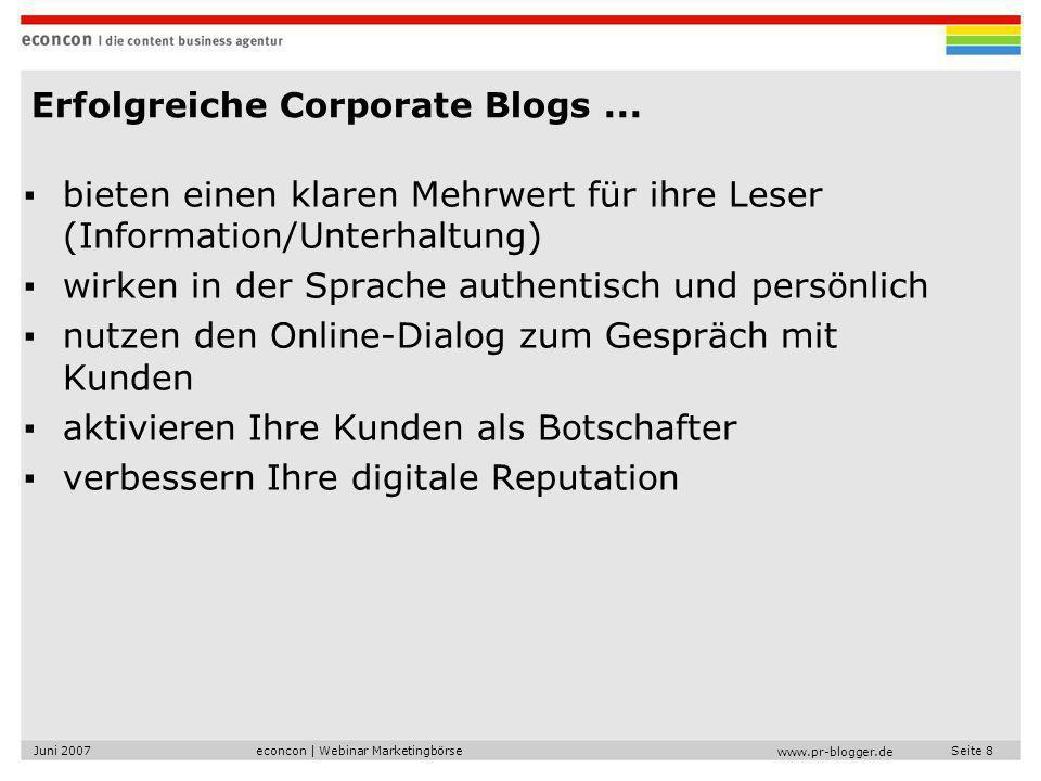 econcon | Webinar MarketingbörseJuni 2007Seite 8 www.pr-blogger.de Erfolgreiche Corporate Blogs...
