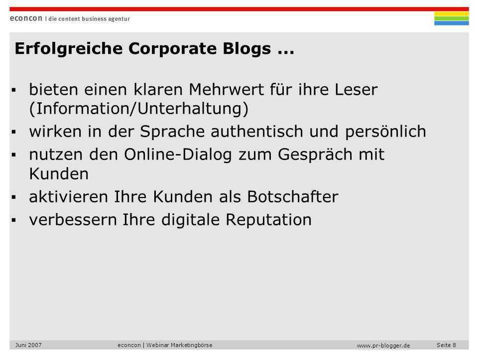 econcon   Webinar MarketingbörseJuni 2007Seite 9 www.pr-blogger.de Beispiele: Corporate Blogs www.saftblog.de blog.sevenload.de www.law-blog.de bredlbloggt.telekom.at www.superdistribution.net brainwash.robertundhorst.de blog.kinkaa.de ecommerce.typepad.com studentconsult.typepad.com direct2dell.com www.top100-business-blogs.de 16 Seiten aus dem Buch: Corporate Blogs: http://2big.at/alf http://2big.at/alf