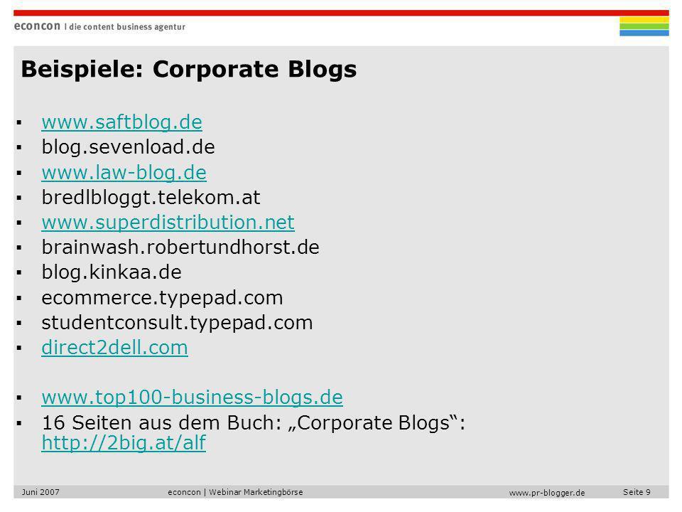 econcon   Webinar MarketingbörseJuni 2007Seite 10 www.pr-blogger.de Der PR Blogger Fachblog Rund 3.000 Leser Innovative Kommunikationsthemen www.pr-blogger.de klauseck@econcon.de