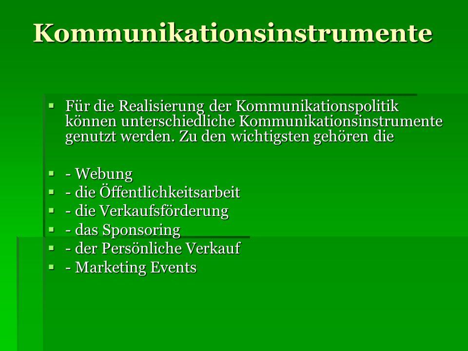 Kommunikationsinstrumente Kommunikationsinstrumente Für die Realisierung der Kommunikationspolitik können unterschiedliche Kommunikationsinstrumente g