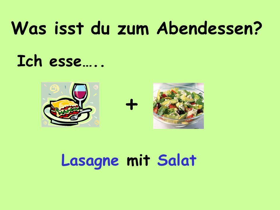 Was isst du zum Abendessen? + Ich esse….. Lasagne mit Salat