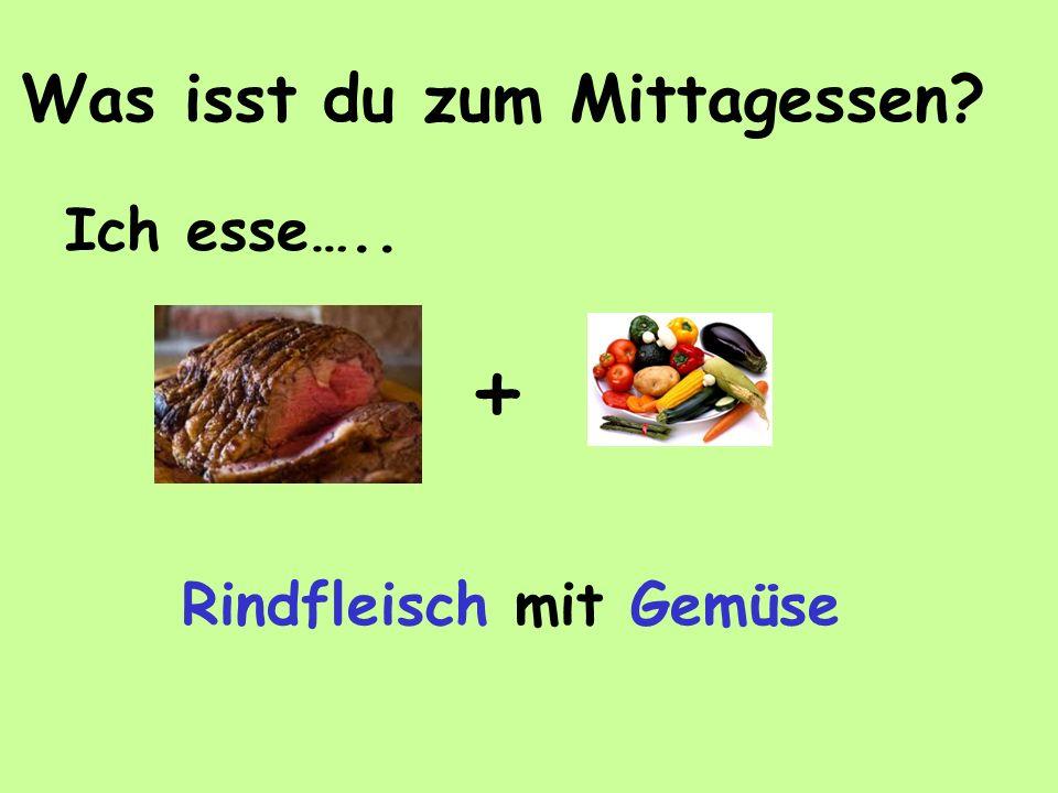 Was isst du zum Mittagessen? + Ich esse….. Rindfleisch mit Gemüse