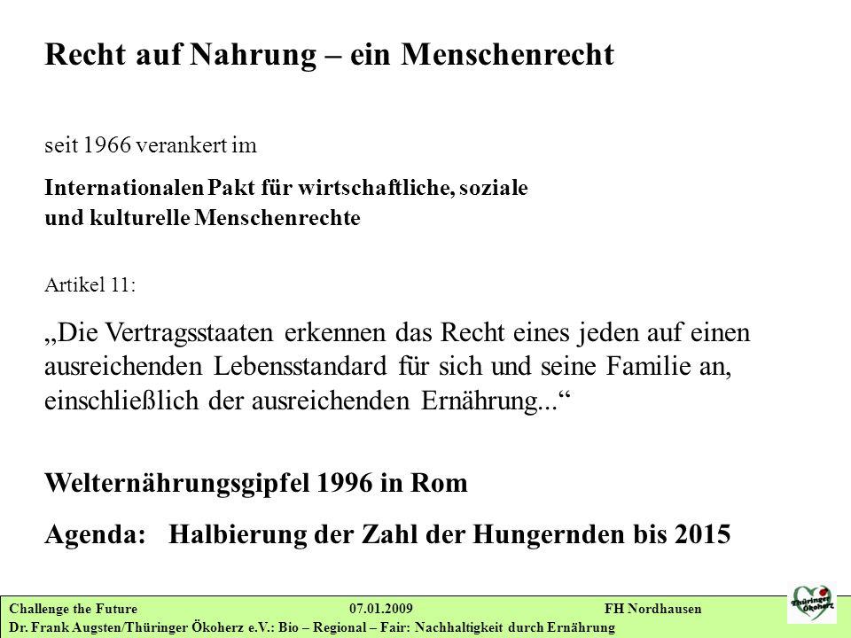 Challenge the Future 07.01.2009 FH Nordhausen Dr. Frank Augsten/Thüringer Ökoherz e.V.: Bio – Regional – Fair: Nachhaltigkeit durch Ernährung Recht au