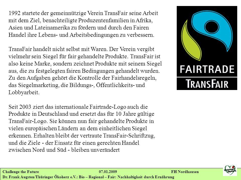 Challenge the Future 07.01.2009 FH Nordhausen Dr. Frank Augsten/Thüringer Ökoherz e.V.: Bio – Regional – Fair: Nachhaltigkeit durch Ernährung 1992 sta