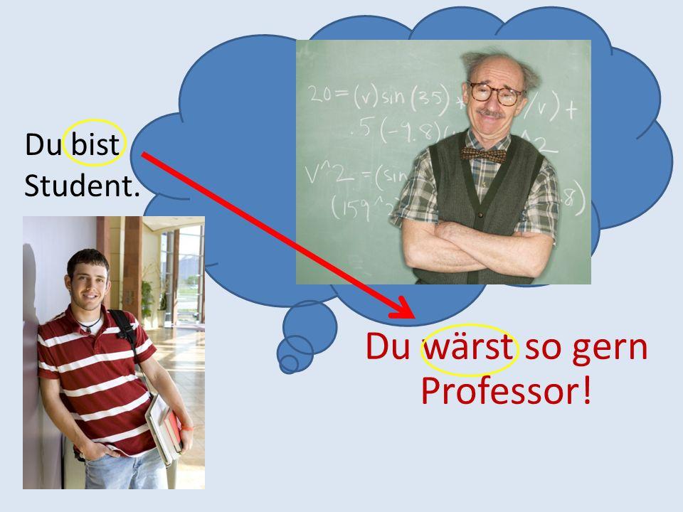 Du bist Student. Du wärst so gern Professor!