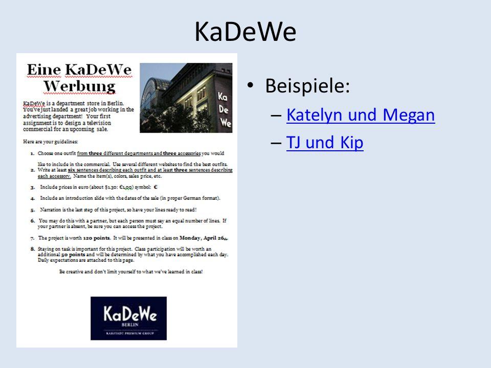 KaDeWe Beispiele: – Katelyn und Megan Katelyn und Megan – TJ und Kip TJ und Kip