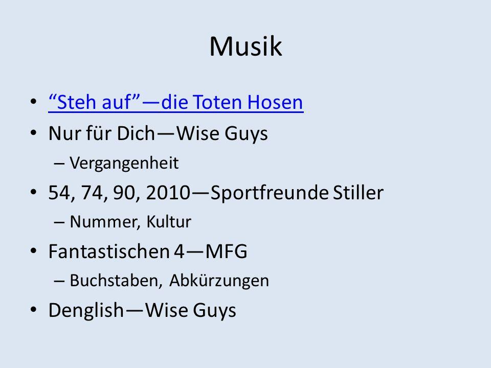 Musik Steh aufdie Toten Hosen Nur für DichWise Guys – Vergangenheit 54, 74, 90, 2010Sportfreunde Stiller – Nummer, Kultur Fantastischen 4MFG – Buchsta