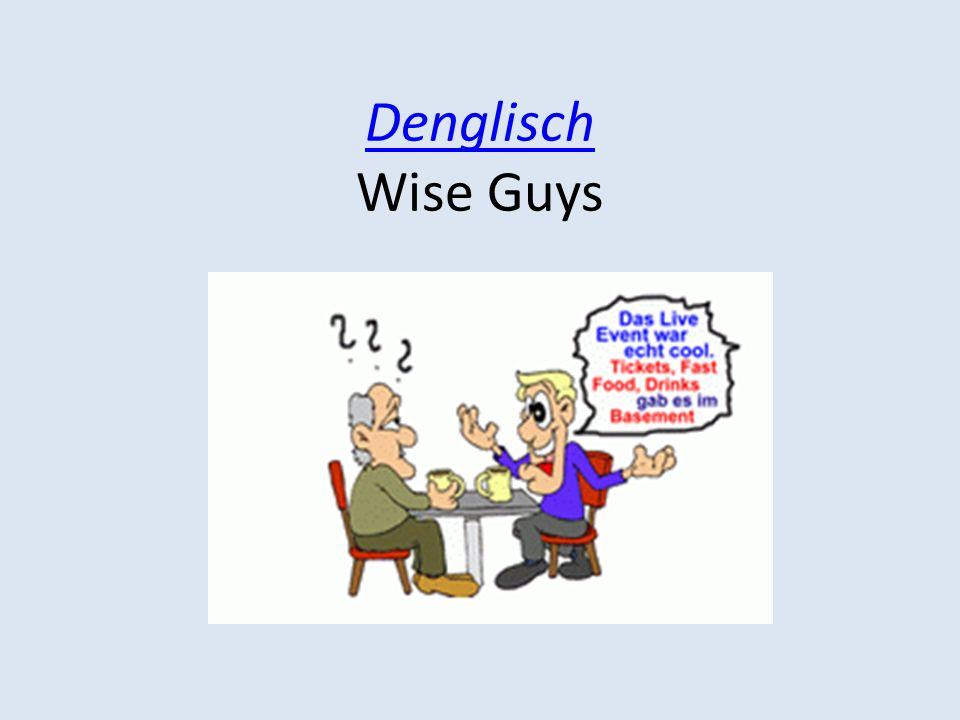 Denglisch Denglisch Wise Guys