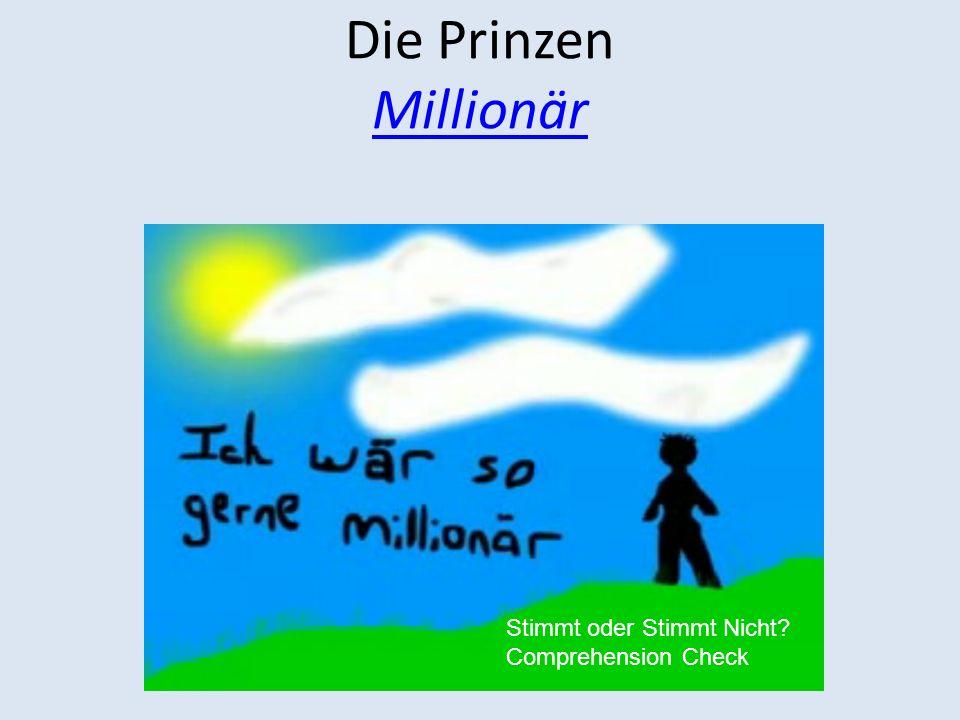 Die Prinzen Millionär Millionär Stimmt oder Stimmt Nicht? Comprehension Check
