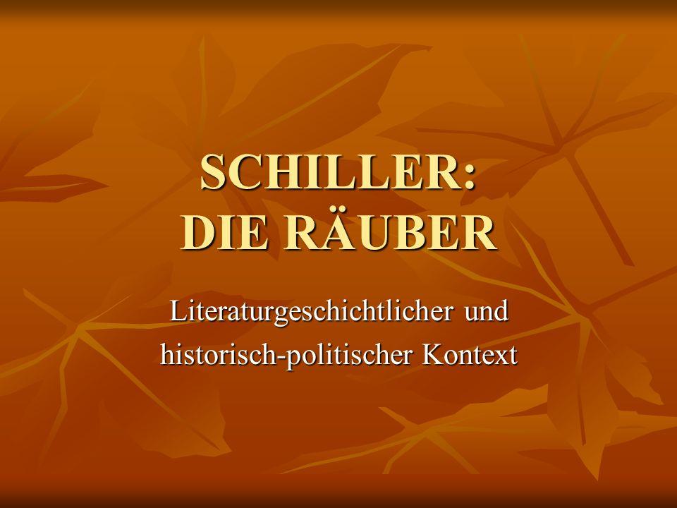 SCHILLER: DIE RÄUBER Literaturgeschichtlicher und historisch-politischer Kontext