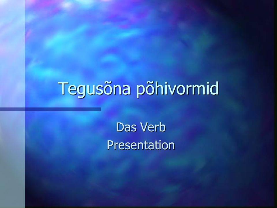 Tegusõna põhivormid Das Verb Presentation
