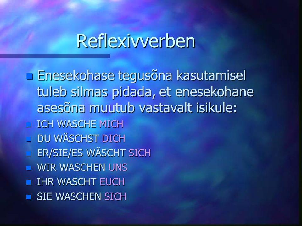 Reflexivverben n Enesekohased tegusõnad väljendavad kõnelejale enesele suunatud tegevust. n SICH WASCHEN - END PESEMA n Põhivormide moodustamisel aset