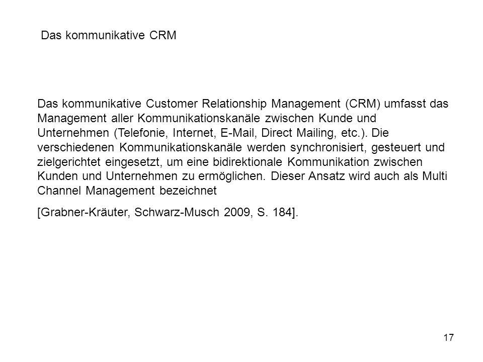 17 Das kommunikative Customer Relationship Management (CRM) umfasst das Management aller Kommunikationskanäle zwischen Kunde und Unternehmen (Telefoni
