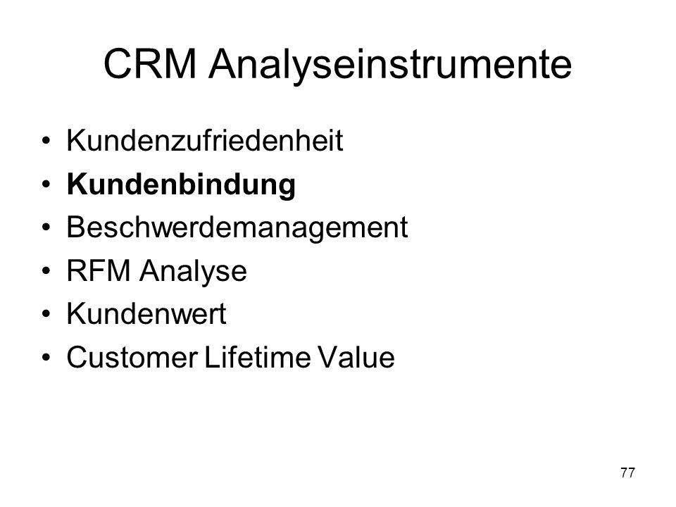 77 CRM Analyseinstrumente Kundenzufriedenheit Kundenbindung Beschwerdemanagement RFM Analyse Kundenwert Customer Lifetime Value