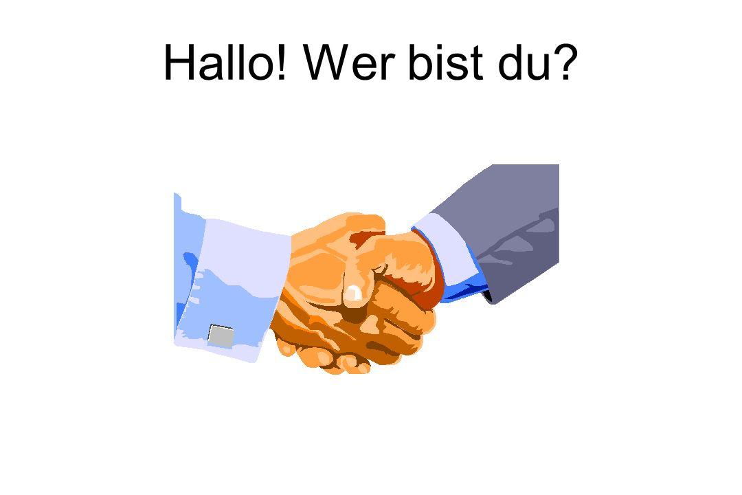 Hallo! Wer bist du?