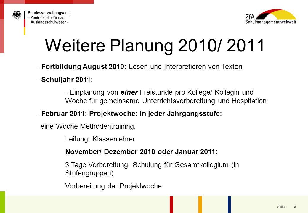 6 Seite: Weitere Planung 2010/ 2011 - Fortbildung August 2010: Lesen und Interpretieren von Texten - Schuljahr 2011: - Einplanung von einer Freistunde
