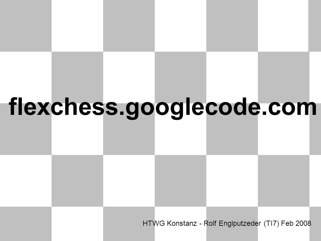 HTWG Konstanz - Rolf Englputzeder (TI7) Feb 2008 flexchess.googlecode.com