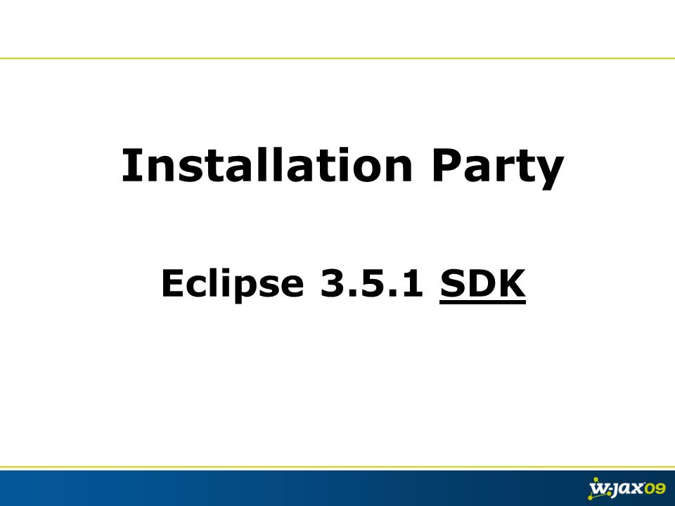 Installation Party Eclipse 3.5.1 SDK