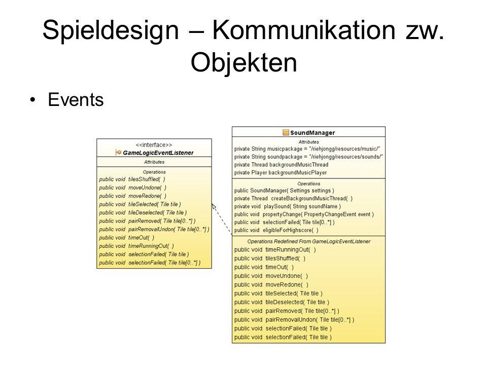 Spieldesign – Kommunikation zw. Objekten Events