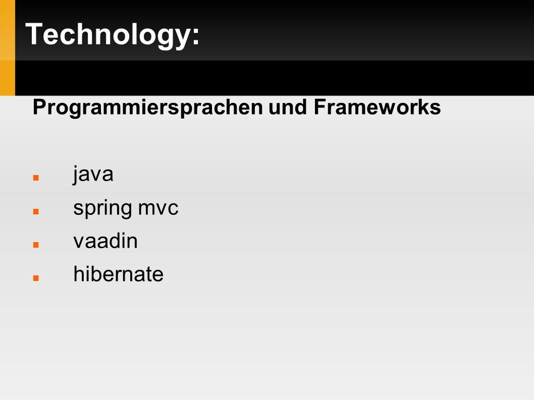 Technology: Programmiersprachen und Frameworks java spring mvc vaadin hibernate